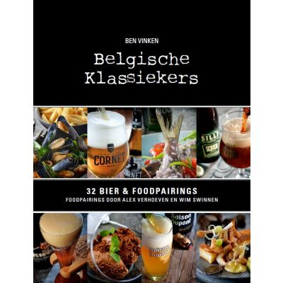 Belgische Klassiekers: 32 Bier- en Foodpairings